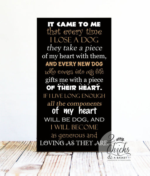 It Came To Me That Every Time I Lose A Dog.. Pet Lovers Wood Primitive Sign