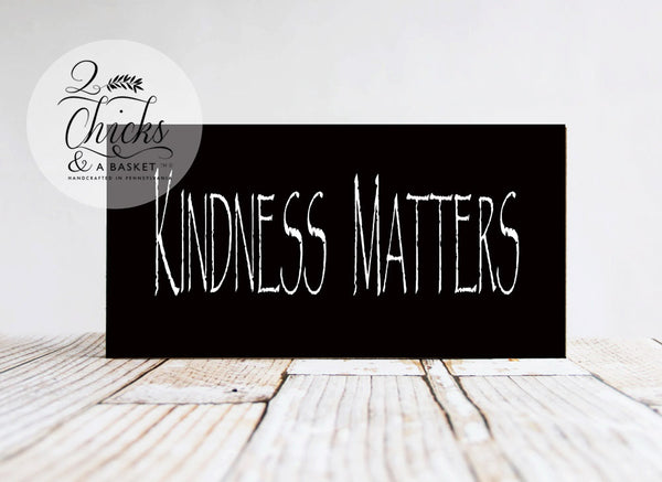 Kindness Matters Sign, Handcrafted Wood Sign