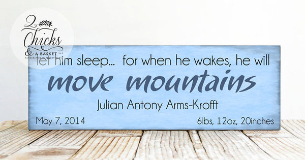 Personalized Let Him Sleep For When He Wakes He Will Move Mountains, Custom Nursery Sign, Personalized Baby Sign