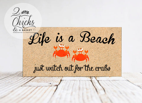 Life Is A Beach Just Watch Out For The Crabs Sign, Funny Beach Sign, Beach House Decor