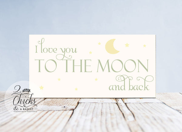I Love You To The Moon And Back (Cream) Wood Child, Nursery, or Baby Sign