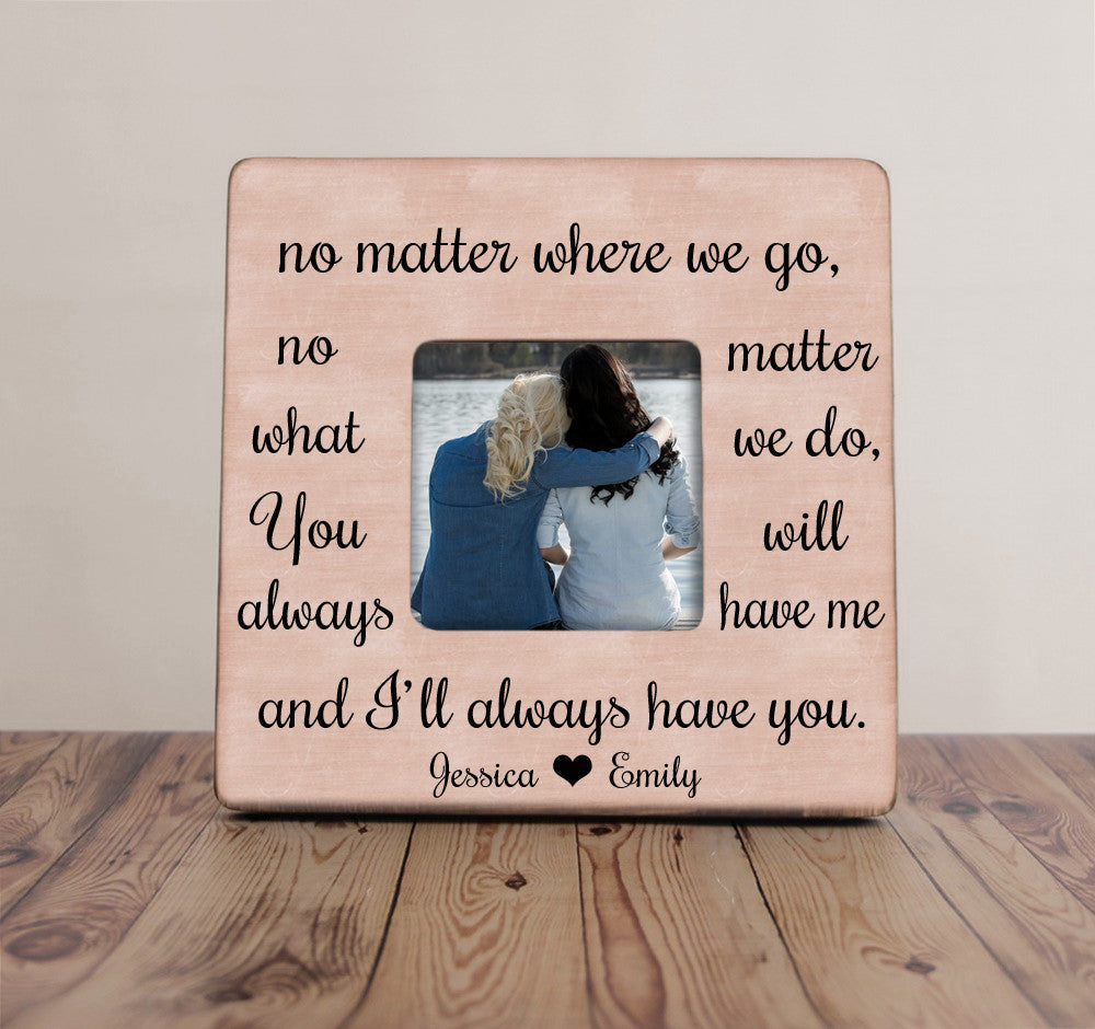 no matter where we go best friend picture frame best friends picture frame best friend gift distance best friends