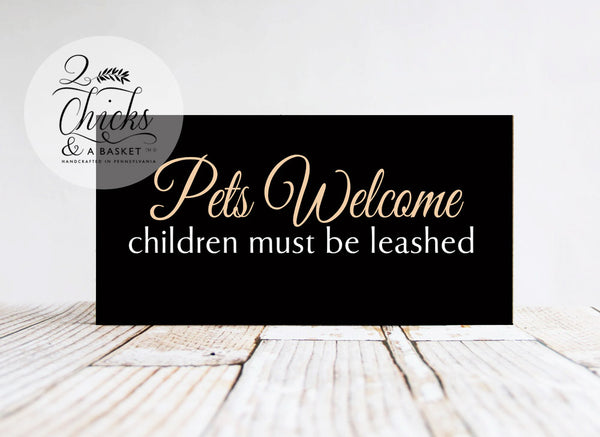 Pets Welcome Children Must Be Leashed Funny Wood Pet Sign