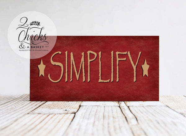 Simplify Sign, Handcrafted Sign