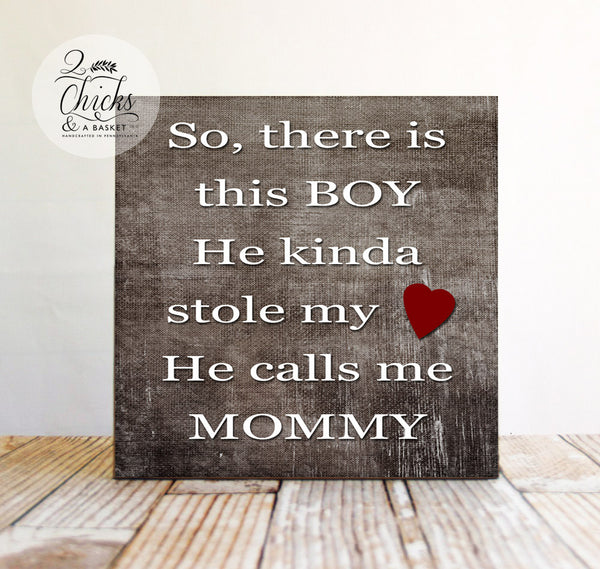 So There Is This Boy He Kinda Stole My Heart Sign, Primitive Sign, Handcrafted Sign
