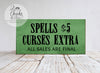 Spells 5 Dollars Curses Extra Halloween Sign, Halloween Witch Sign, Halloween Wall Decor