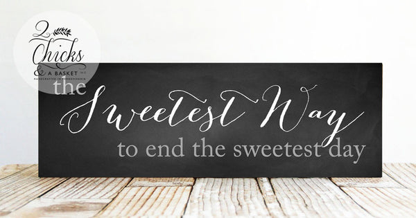 The Sweetest Way To End The Sweetest Day Sign (Chalkboard Background), Candy Bar Sign, Wedding Treat Bar Sign