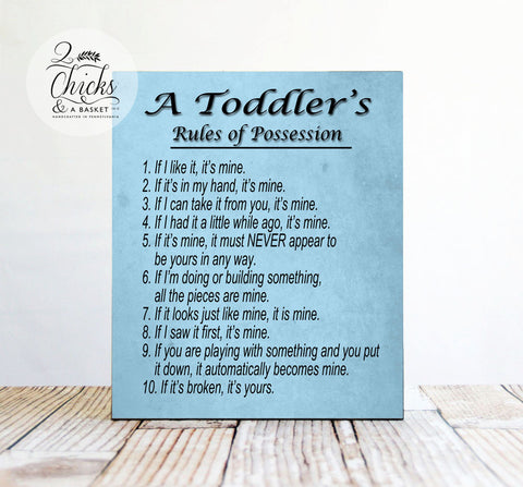 A Toddler's Rules Of Possession Sign, Funny Toddler Sign, Funny Kid Sign