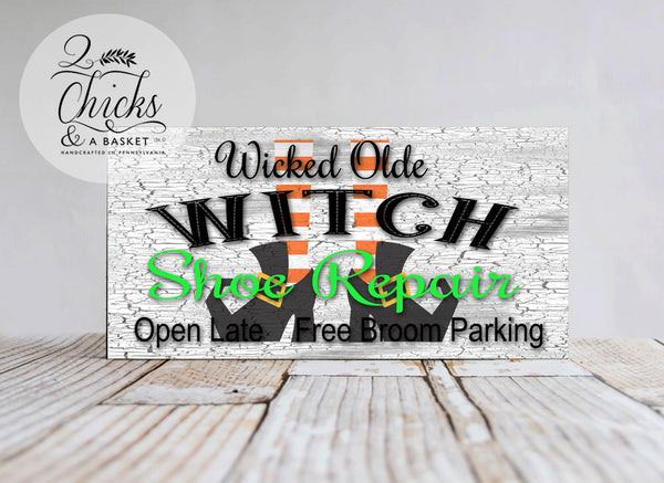 Wicked Olde Witch Shoe Repair Sign, Witchy Decor, Cute Halloween Sign