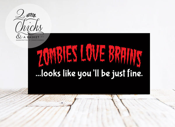 Zombies Love Brains Funny Halloween Wall Sign, Halloween Wall Decor, Zombie Sign
