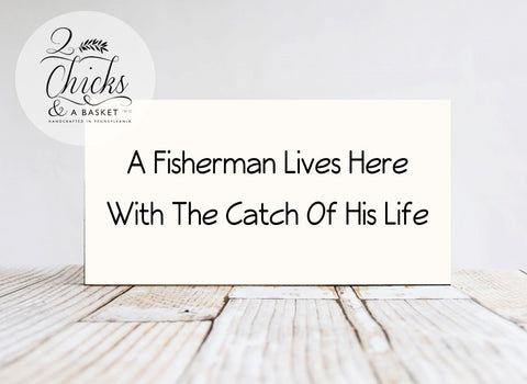 A Fisherman Lives Here With The Catch Of His Life Funny Wood Sign