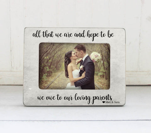 All That We Are And All That We Hope To Be Picture Frame, Mom Dad Wedding Gift Idea, Thank You Gift for Parents, Wedding Gift for Parents