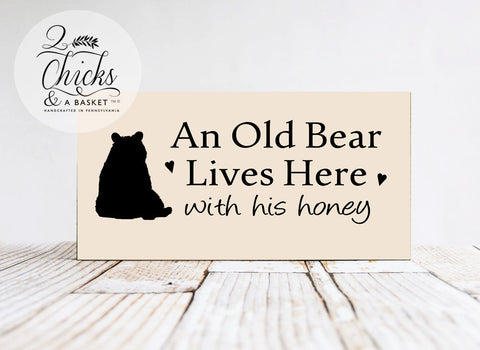 An Old Bear Lives Here With His Honey Sign, Wood Sign, Handcrafted Sign