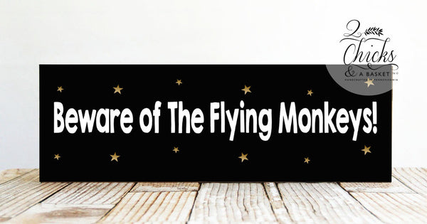 Beware Of The Flying Monkeys Sign, Funny Halloween Sign, Wicked Witch Sign, Handcrafted Sign