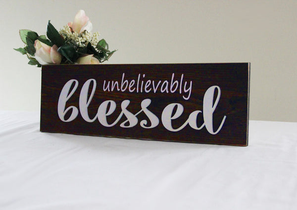Unbelievably Blessed Sign, Rustic Style Sign, Rustic Kitchen Decor, Dining Room Sign, Unbelievably Blessed