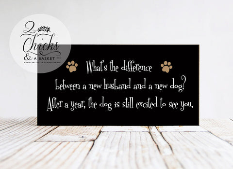 What's The Difference Between A New Husband And A New Dog Funny Wood Sign, Funny Pet Sign, Funny Dog Sign