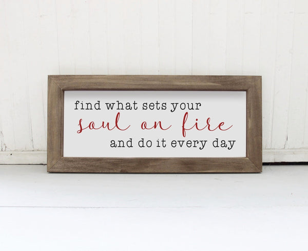Find What Sets Your Soul On Fire Sign, Wood Framed Wall Sign, Framed Wood Sign, Farmhouse Wall Decor