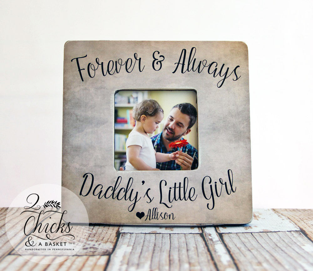 Forever And Always Daddy\'s Little Girl Frame, Father\'s Day Picture ...
