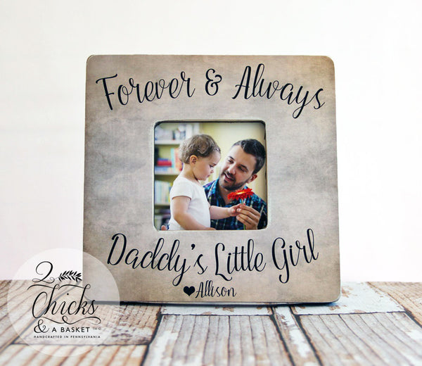 Forever And Always Daddy's Little Girl Frame, Father's Day Picture Frame, Rustic Frame, Gift For Dad, Daddy's Girl Frame