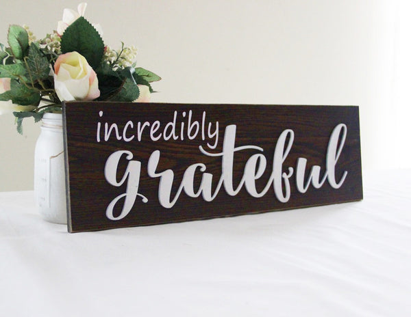 Incredibly Grateful Sign, Rustic Style Sign, Rustic Kitchen Decor, Dining Room Sign, Be Grateful