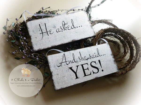 He Asked And She Said Yes Wedding Signs, Photo Props, Chair Signs, Vintage Style Wedding Signs