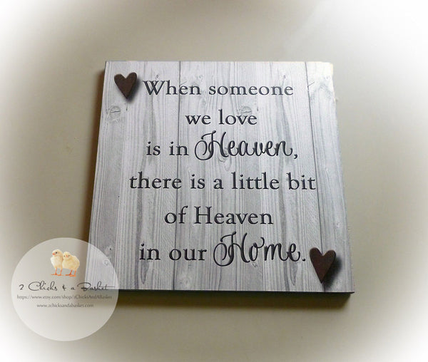 When Someone We Love Is In Heaven, There Is A Little Bit Of Heaven In Our Home Sign (Whitewashed Appearance), Memory Sign