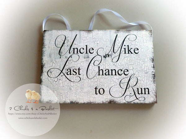 Custom Last Chance to Run Sign, Photo Props, Chair Signs, Vintage Style Wedding Signs