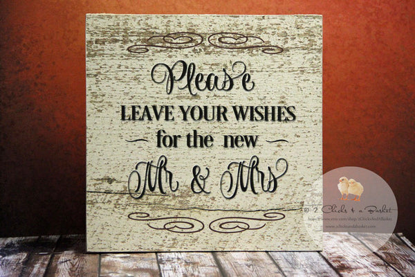 Please Leave Your Wishes For The New Mr & Mrs Sign, Rustic Wedding Sign, Shabby Chic Wedding