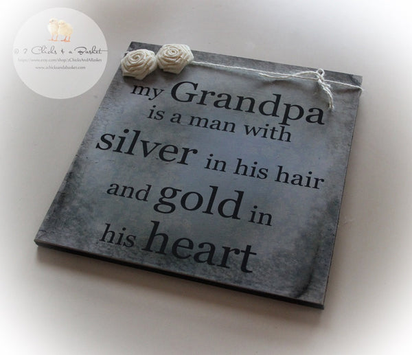 Father's Day Sign, Gift For Dad, Gift For Grandpa, Handcrafted Sign, Grandpa Sign, My Grandpa Is A Man With Silver In His Hair...