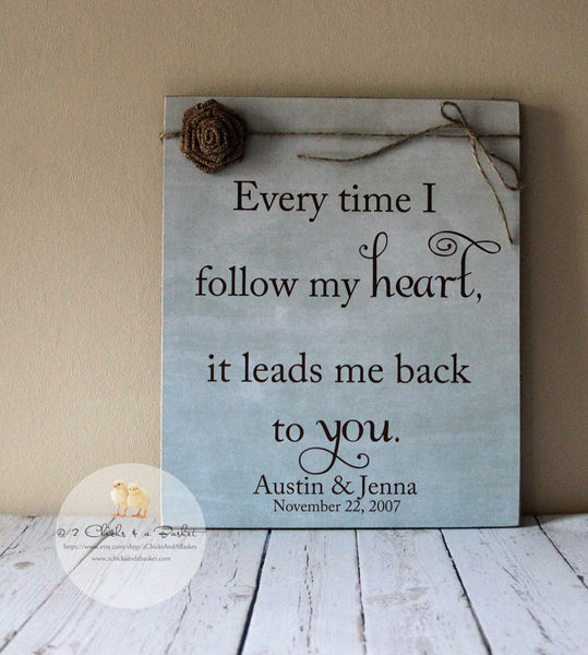 Every Time I Follow My Heart Sign, Wedding Gift, Personalized Anniversary Gift, Handcrafted Sign