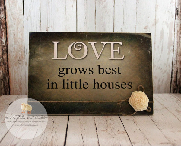 Love Grows Best In Little Houses Primitive Sign with Burlap Flower, Handcrafted Sign, Primitive Sign
