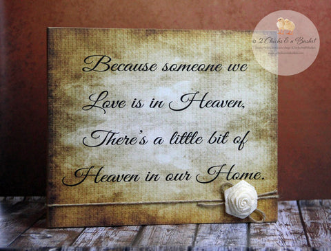 Because Someone We Love Is In Heaven There Is A Little Bit Of Heaven In Our Home Sign, Wood Sign