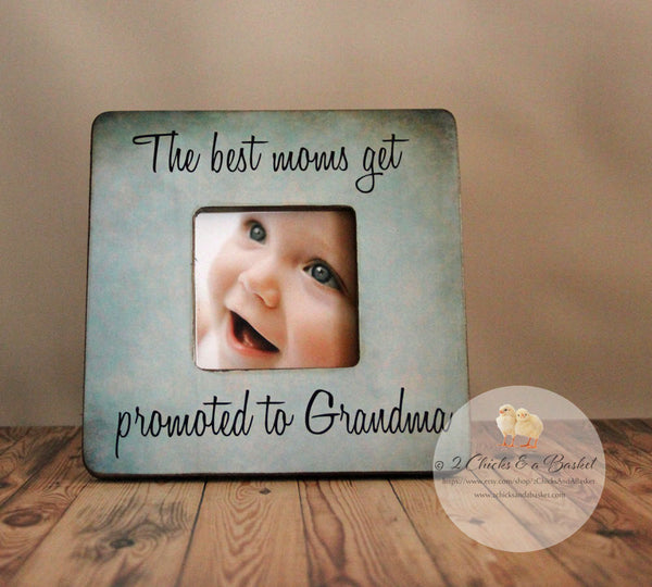 The Best Moms Get Promoted To Grandma Personalized Picture Frame, Mom Gift, Grandma Frame
