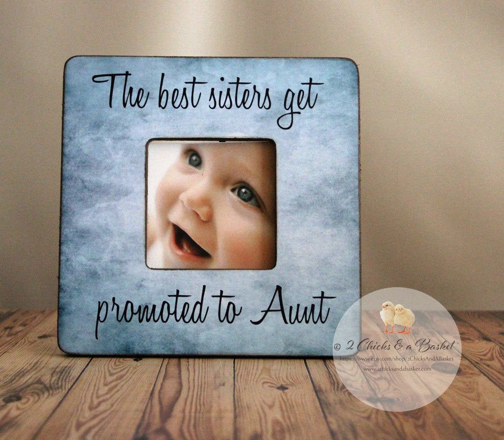 the best sisters get promoted to aunt personalized picture frame auntie gift aunt gift
