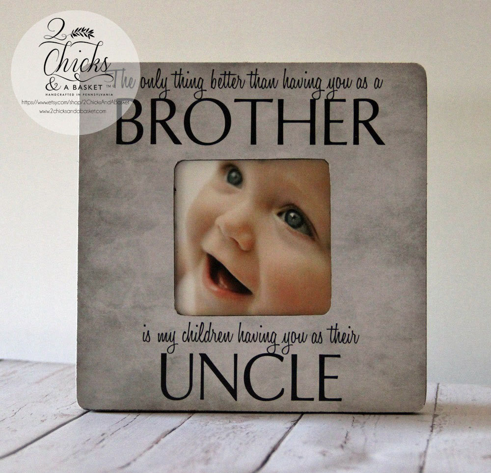 uncle picture frame cottage chic frame fathers day gift personalized frame the only thing better than having you as a brother