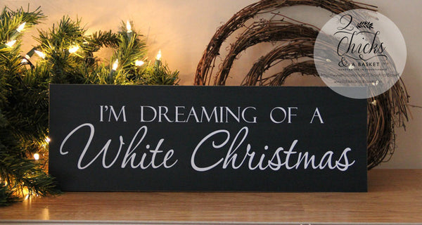 I'm Dreaming of a White Christmas Sign, White Christmas Sign, Christmas Wall Decor