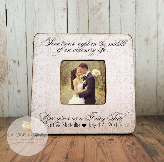 Wedding Picture Frame, Shabby Chic Frame, Personalized Wedding Picture Frame, Sometimes Right In The Middle Of An Ordinary Life...