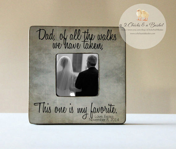 Dad Of All The Walks We Have Taken Personalized Picture Frame, Father of The Bride Frame, Wedding Gift for Dad