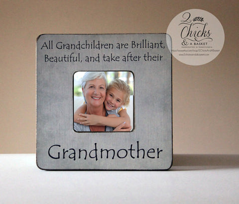 All Grandchildren Are Brilliant Beautiful And Take After Their Grandmother Personalized Picture Frame, Grandma Picture Frame, Grandma Gift