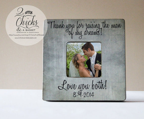 Thank You For Raising The Man Of My Dreams Personalized Picture Frame,  Parents Of The Groom
