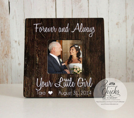 Forever And Always Your Little Girl Frame, Father Of The Bride Frame ...