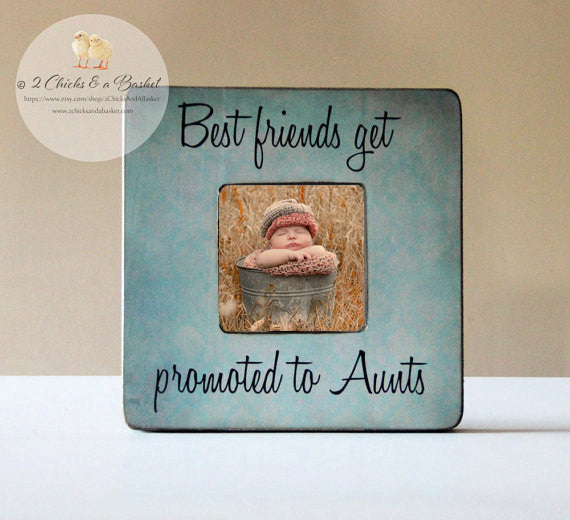 Best Friends Get Promoted To Aunts Personalized Picture Frame, Best Friend Frame, Aunt Gift