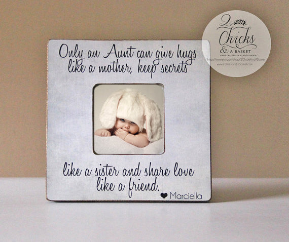 Only An Aunt Can Give Hugs Like A Mother... Picture Frame, Auntie Gift, Aunt Picture Frame