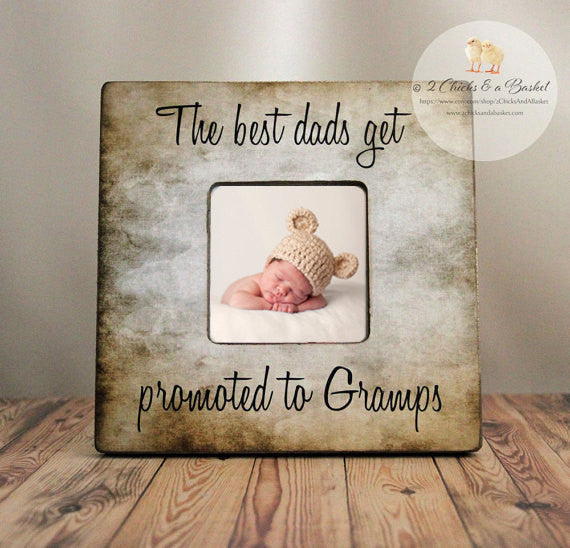 The Best Dads Get Promoted To Gramps Personalized Picture Frame, Dad Gift, Father Gift, Grandpa Frame
