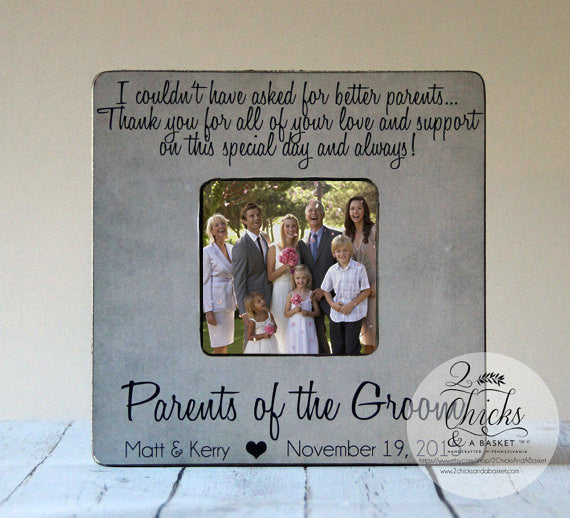 I Couldn't Have Asked For Better Parents Picture Frame, Personalized Wedding Picture Frame, Gift For Parents, Parents Of The Groom Frame