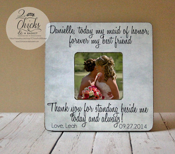 Personalized Today My Maid Of Honor Forever My Best Friend Picture ...