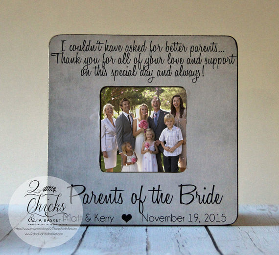 I Couldn't Have Asked For Better Parents Picture Frame, Personalized Wedding Picture Frame, Gift For Parents, Parents Of The Bride Frame