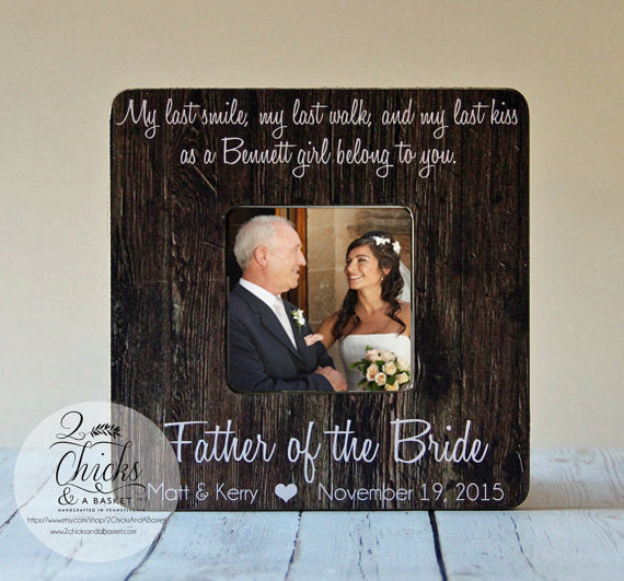 My Last Smile My Last Walk My Last Kiss, Father Of The Bride Frame, Rustic Frame, Thank You Wedding Gift For Dad, Daddy's Girl Frame