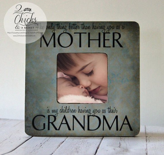 The Only Thing Better Than Having You As A Mother Picture Frame, Personalized Mom Picture Frame, Grandma Picture Frame, Grandparent Gift