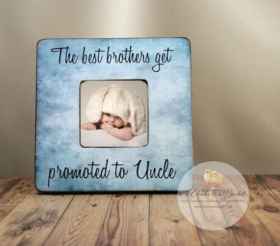 The Best Brothers Get Promoted to Uncle Personalized Picture Frame, Uncle Picture Frame, Uncle Gift